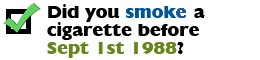 Smoked a cigarette before Sept 1st, 1988?